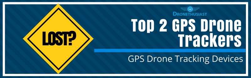 95b205a9816b Top 2 GPS Drone Trackers of 2019– GPS Drone Tracking Devices