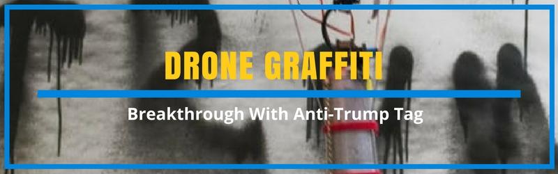 drone-graffiti-artists-anti-trump-tag