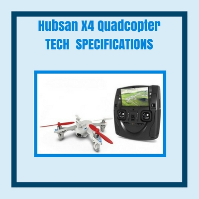hubsan-x4-quadcopter-tech-specifications