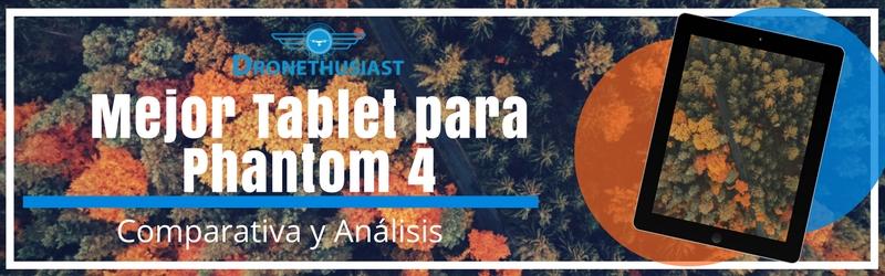 mejor-tablet-para-phantom-4