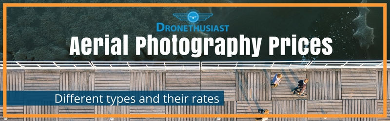 Aerial Photography Prices (Finding Drone Photography Rates