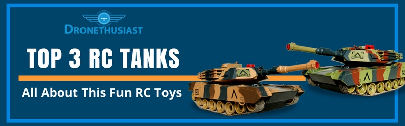 All about RC Tanks [New for 2019]- Top 3 Best RC Tanks