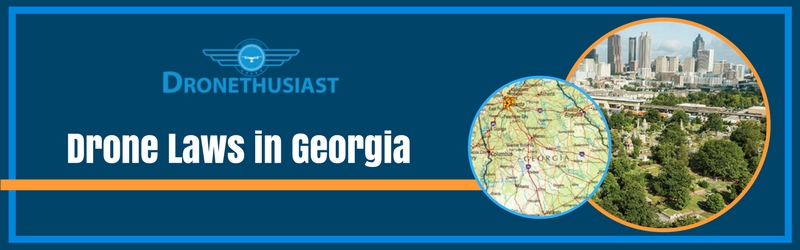 Drone Laws in Georgia [2019] Quadcopter Rules & Regulations