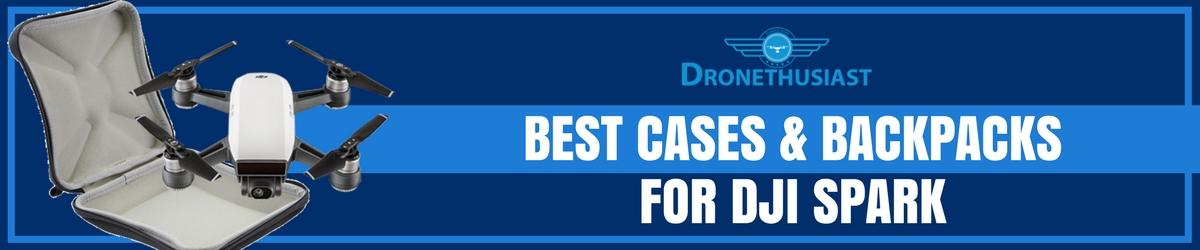 best cases and backpacks for dji spark header