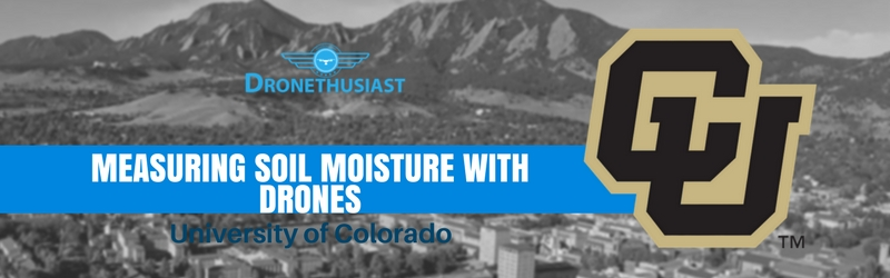 university of colorado using drones to measure soil moisture