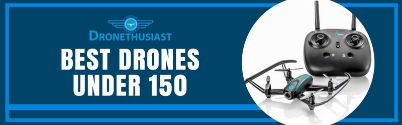 best drones under 150 2017