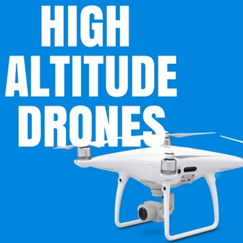5 High Altitude Drones [Fall 2019] Top Altitude Drone Reviews