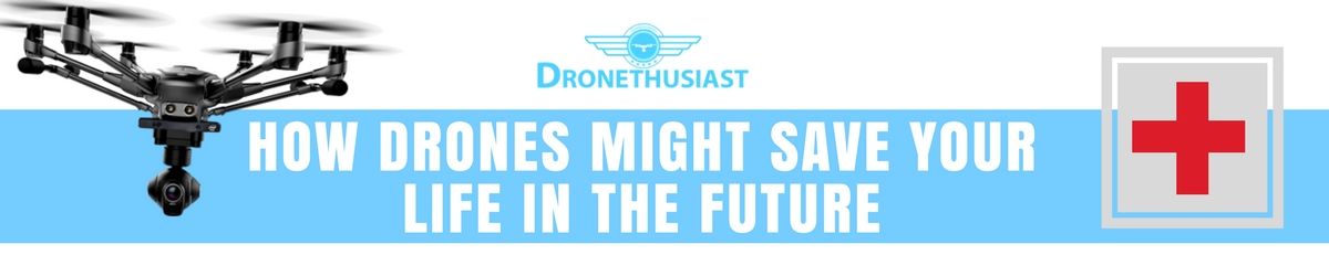 how drones might save your life in the future