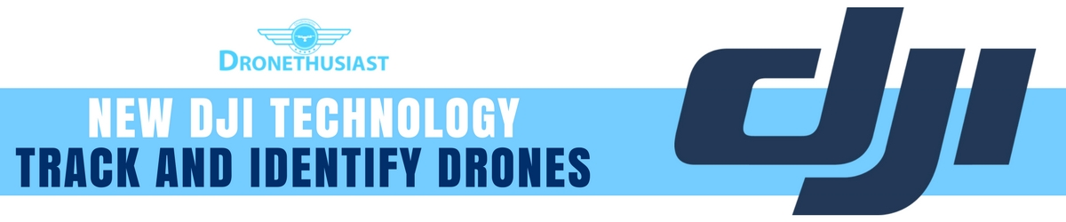 new dji technology track and identify drones