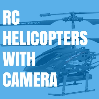 Best Remote Control Helicopters With Camera (2019)