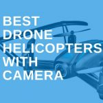 best drone helicopters with camera feature