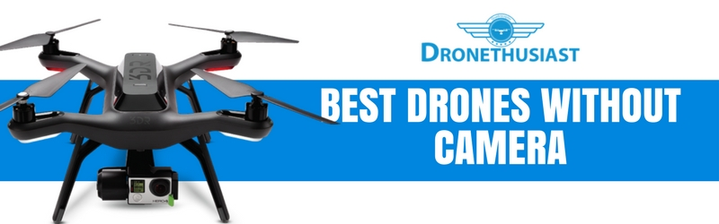 6 Best Drones Without Camera Full Reviews Updated 2019
