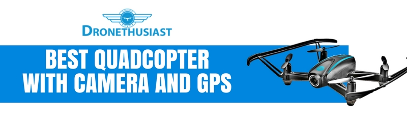 best quadcopters with camera and gps