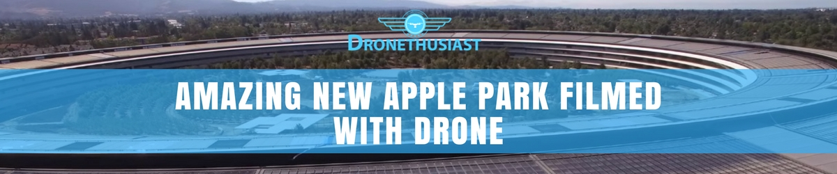 new apple park filmed with drone header