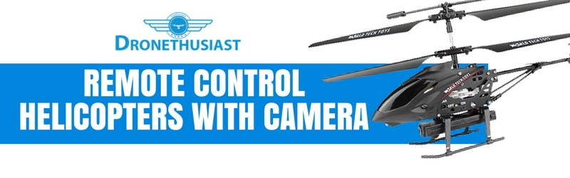Best Remote Control Helicopters With Camera 2019