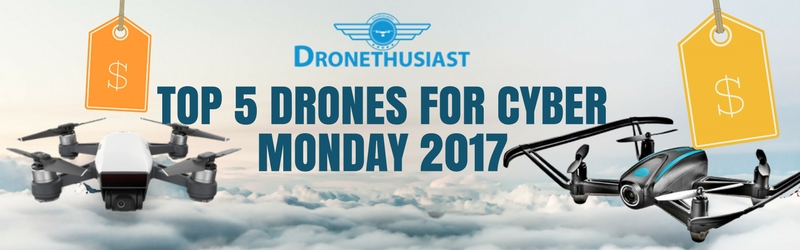 top drones for cyber monday 2017
