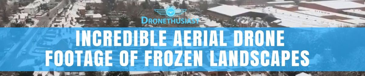 awesome drone footage shows incredible frozen landscapes in these towns