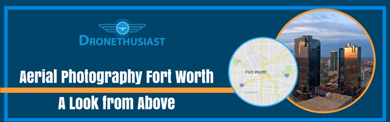 aerial photography fort worth texas