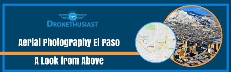 aerial photography el paso texas