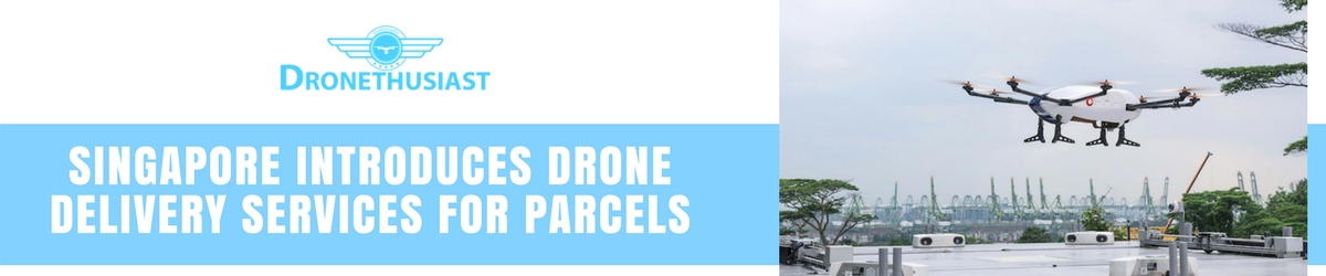 singapore introduces drones delivery services for parcels