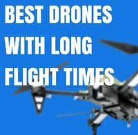 BEST DRONES WITH LONG FLIGHT TIMES