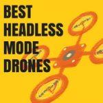 best headless mode drones 1