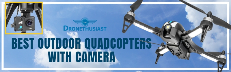 BEST OUTDOOR QUADCOPTERS WITH CAMERA