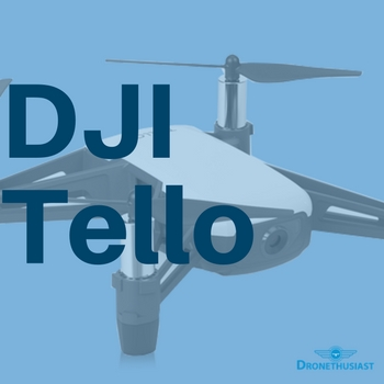 DJI Tello Review | New Quadcopter Under $99 (Fall 2019)
