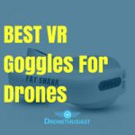 BEST VR Goggles For Drones FI