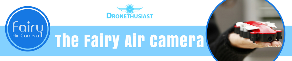 The Fairy Air Camera - The Magic Aerial Photographer