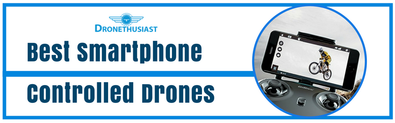 best smartphone controlled drones
