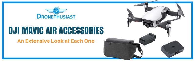 DJI Mavic Air Accessories - Something for Every Enthusiast