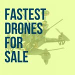 fastest drones for sale fi