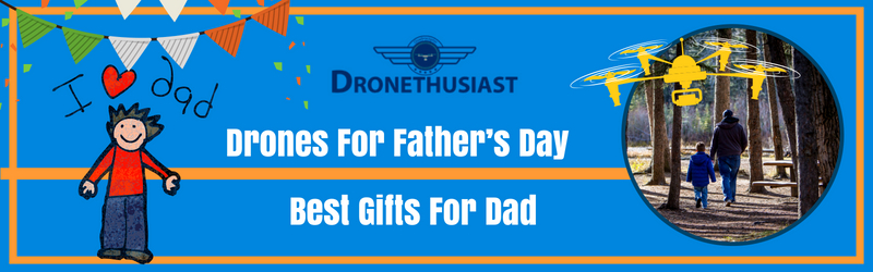 Best drones for father's day