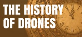 The History Of Drones (Drone History Timeline From 1849 To 2018)
