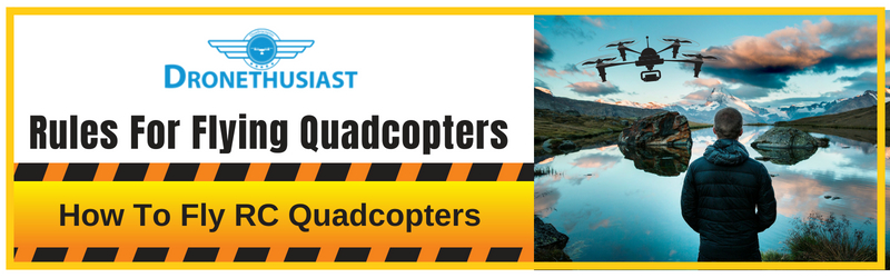 Rules For Flying Quadcopters