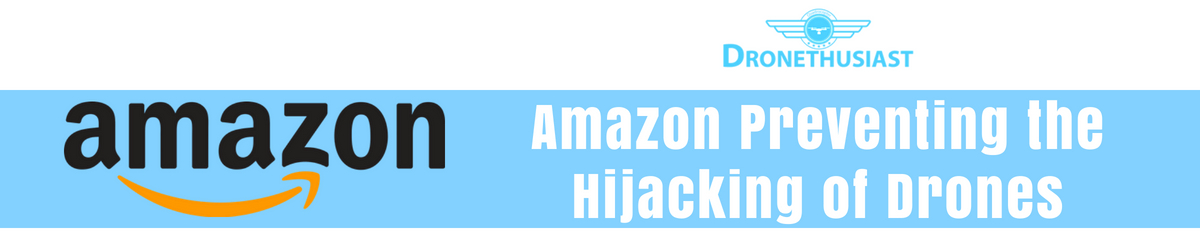 amazon preventing the hijacking of drones header