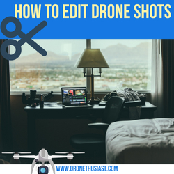 how to edit drone shots