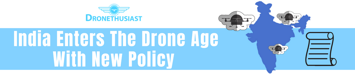 India Enters The Drone Age With New Policy
