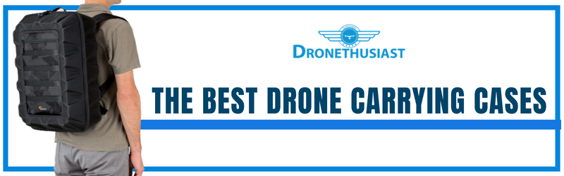 the best drone carrying cases header