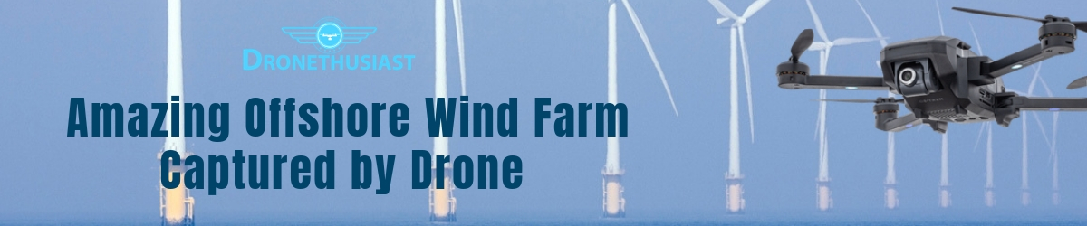 Amazing Offshore Wind Farm Captured by Drone