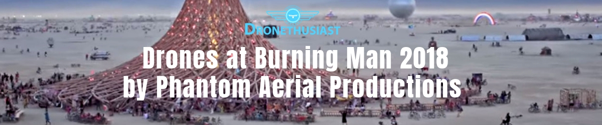 drones at burning man 2018 - excelling the exceptional