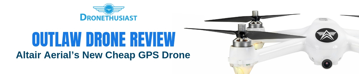 outlaw drone review dronethusiast