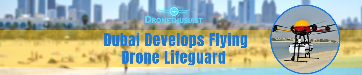 dubai develops flying drone lifeguard