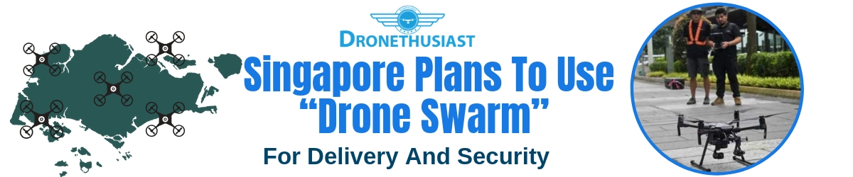 singapore plans to use drone swarm delivery and security