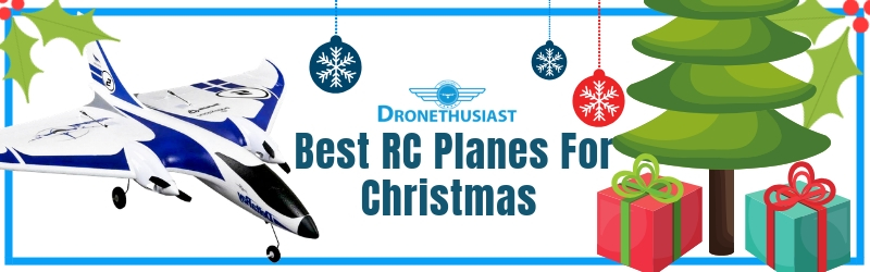 Best RC Planes For Christmas 2019 (RC Plane Gift Guide)