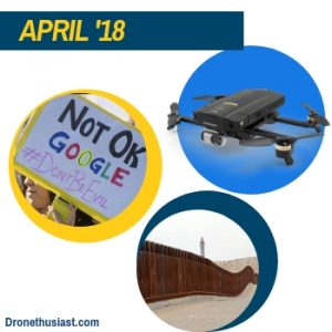 dronethusiast 2018 year in review april