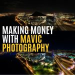 Making Money with Mavic Photography