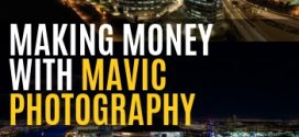 Making Money with Mavic Photography