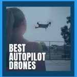 the best autopilot drone